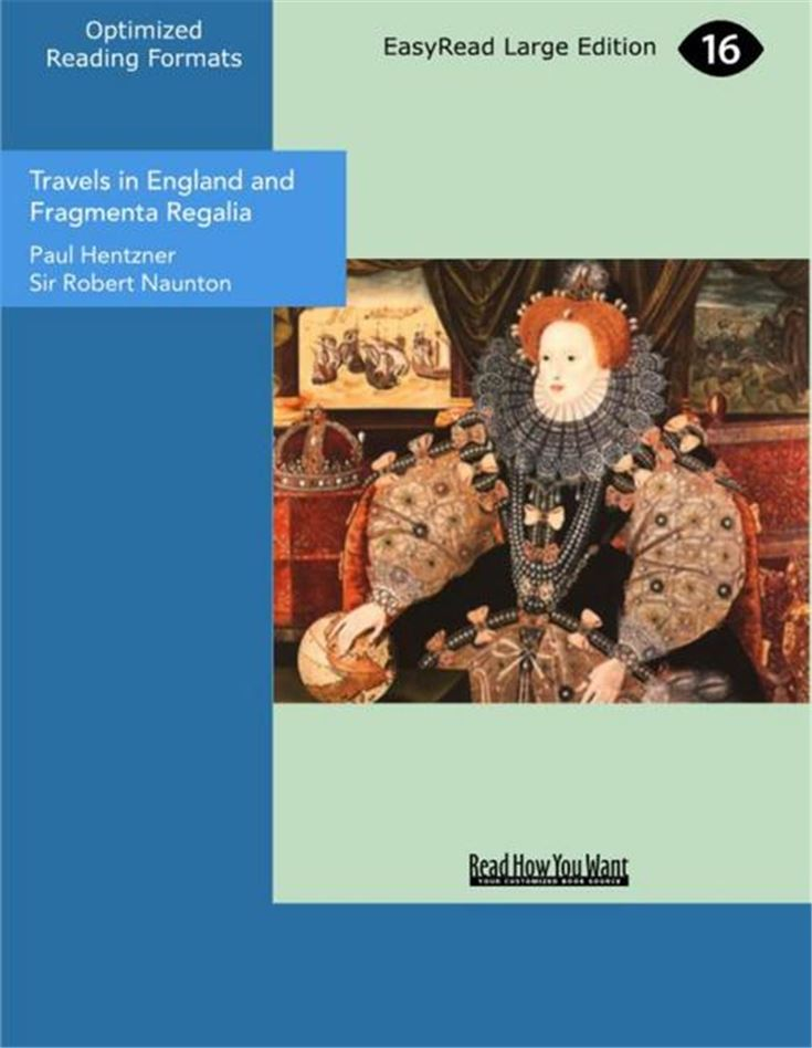 Travels in England and Fragmenta Regalia