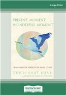 Cover Image: PRESENT MOMENT WONDERFUL MOMENT (Large Print)