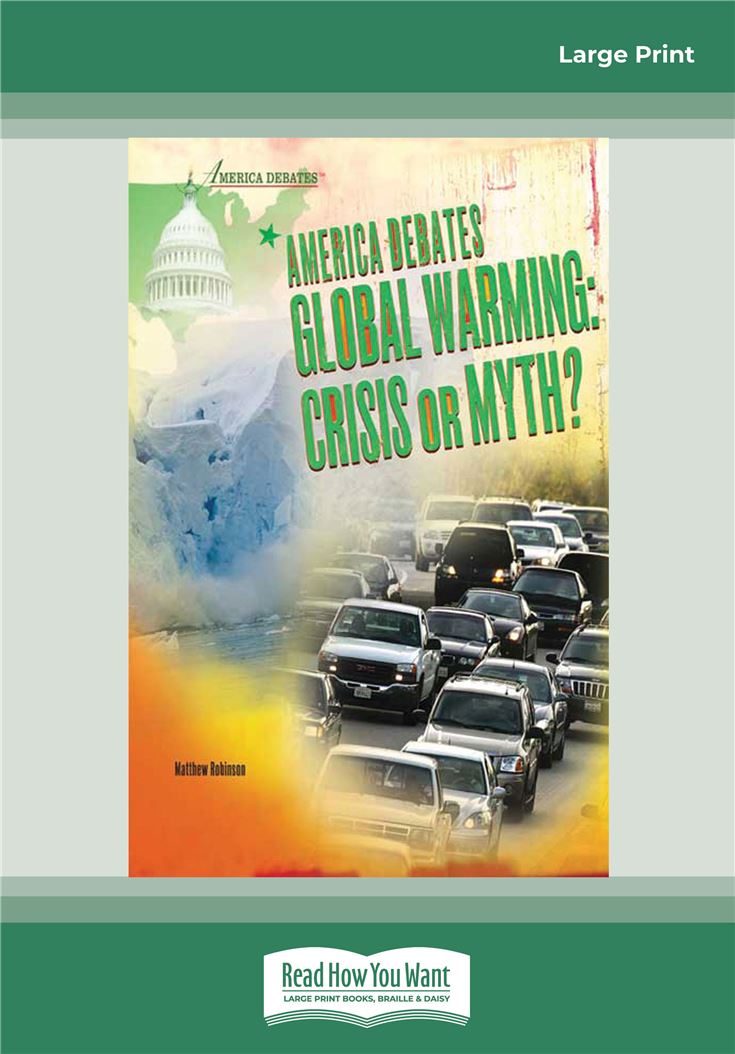 America Debates-Global Warming: Crisis or Myth?
