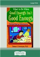 Cover Image: What to Do When Good Enough Isn't Good Enough (Large Print)