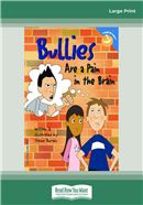 Cover Image: Bullies Are a Pain in the Brain (Large Print)