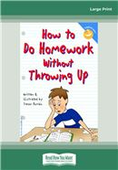 Cover Image: How to Do Homework Without Throwing Up (Large Print)