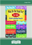 Cover Image: What Do You Stand For? For Kids (Large Print)