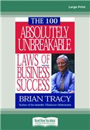 Cover Image: THE 100 ABSOLUTELY UNBREAKABLE LAWS OF BUSINESS SUCCESS (Large Print)