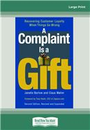 Cover Image: A Complaint is a Gift (Large Print)