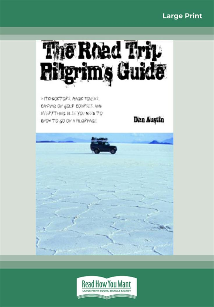 The Road Trip Pilgrim's Guide