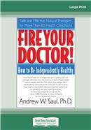 Cover Image: Fire Your Doctor; How to be Independently Healthy (Large Print)