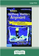 Cover Image: When Nothing Matters Anymore (Large Print)