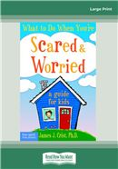 Cover Image: What to Do When You're Scared & Worried (Large Print)