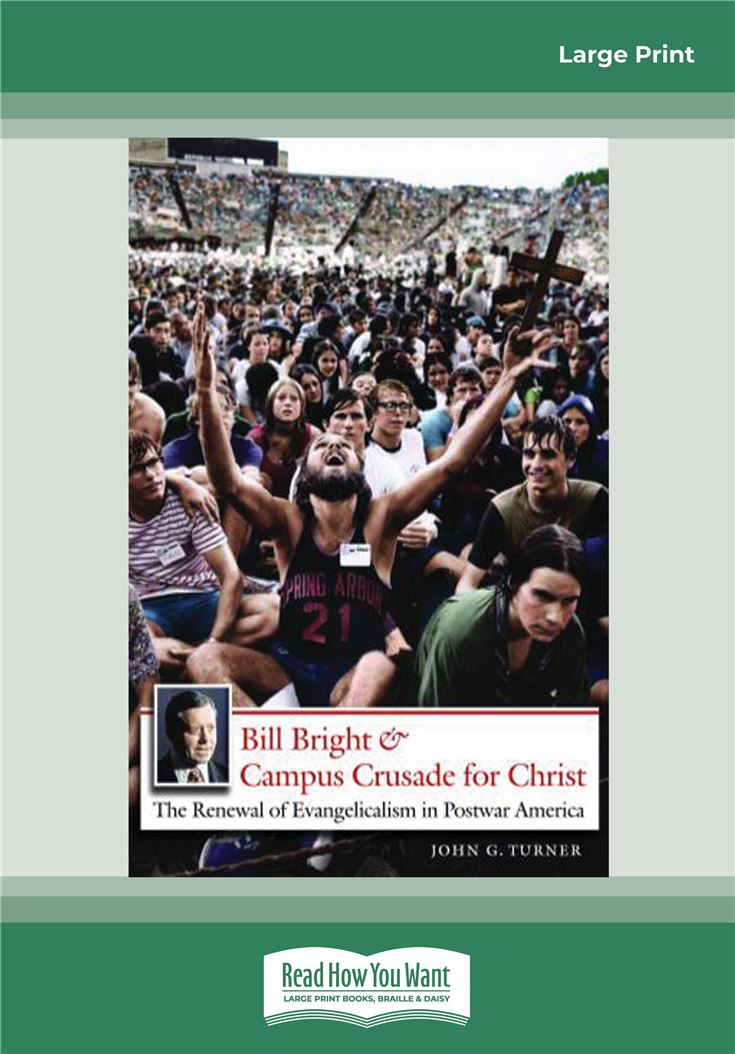 Bill Bright & Campus Crusade for Christ