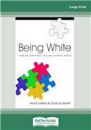 Cover Image: Being White (Large Print)