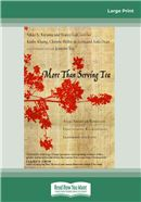 Cover Image: More Than Serving Tea (Large Print)