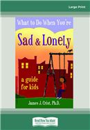 Cover Image: What to Do When You're Sad & Lonely (Large Print)