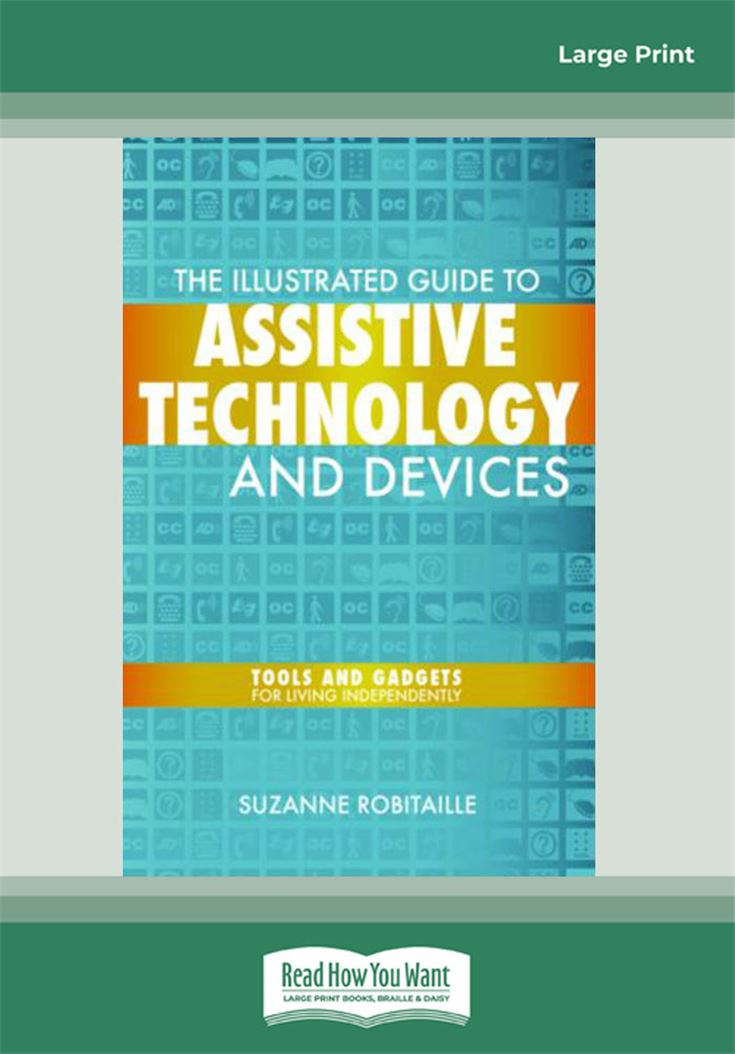 The Illustrated Guide to Assistive Technology and Devices