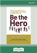 Cover Image: Be the Hero (Large Print)