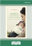 Cover Image: Buddhism for Mothers of Young Children (Large Print)