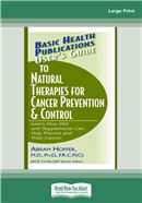Cover Image: User's Guide to Natural Therapies for Cancer Prevention & Control (Large Print)