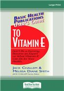 Cover Image: User's Guide to Vitamin-E (Large Print)