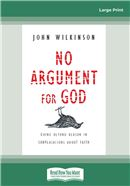 Cover Image: No Argument for God (Large Print)
