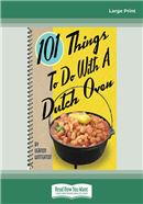 Cover Image: 101 Things to Do with a Dutch Oven (101 Things to Do with A...) (Large Print)