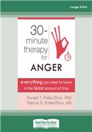 Cover Image: Thirty-Minute Therapy for Anger (Large Print)