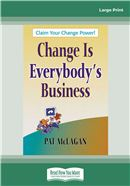 Cover Image: Change Is Everybody's Business (Large Print)