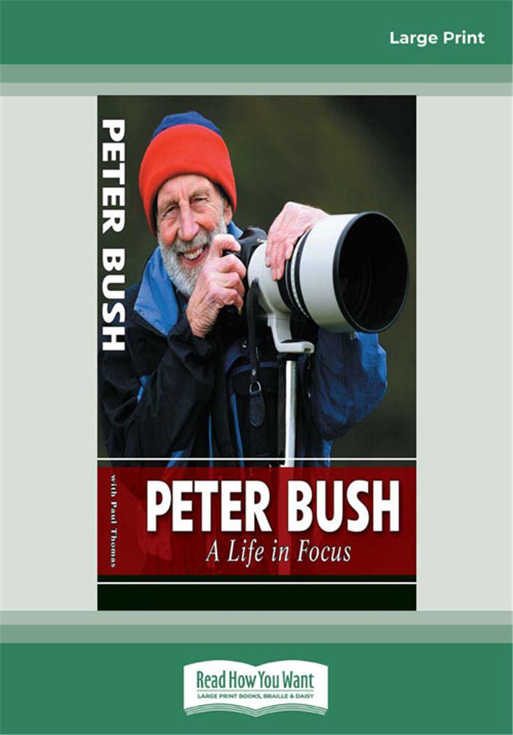 Peter Bush - A Life in Focus