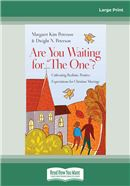 Cover Image: Are You Waiting for ''The One''? (Large Print)
