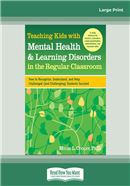 Teaching Kids with Mental Health & Learning Disorders in the Regular Classroom: (Large Print)