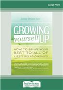 Cover Image: Growing Yourself Up (Large Print)