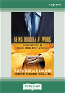 Cover Image: Being Buddha at Work (Large Print)