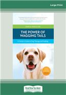 Cover Image: The Power of Wagging Tails (Large Print)