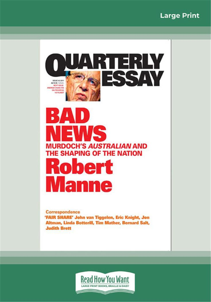Quarterly Essay 43: Bad News