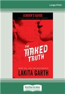 Cover Image: The Naked Truth Leader's Guide (Large Print)