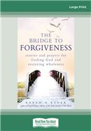 Cover Image: The Bridge to Forgiveness (Large Print)