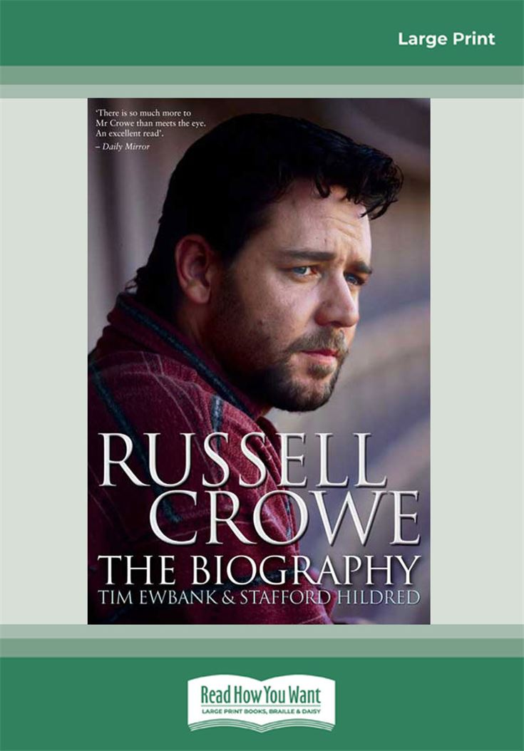 Russell Crowe: The Biography