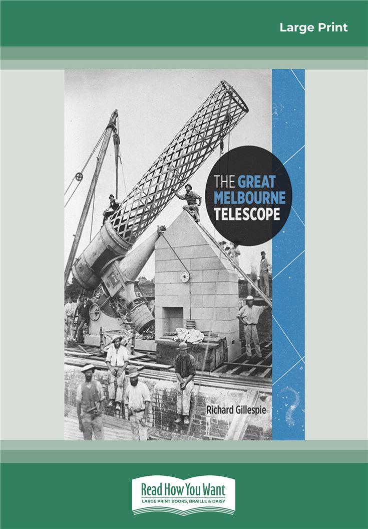 The Great Melbourne Telescope