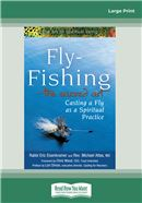 Fly-Fishing - The Sacred Art
