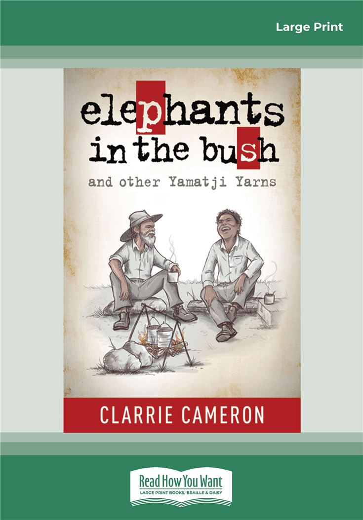 Elephants in the Bush and Other Yamatji Yarns
