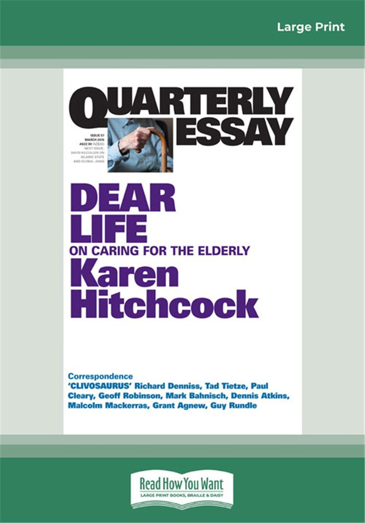Quarterly Essay 57: Dear Life