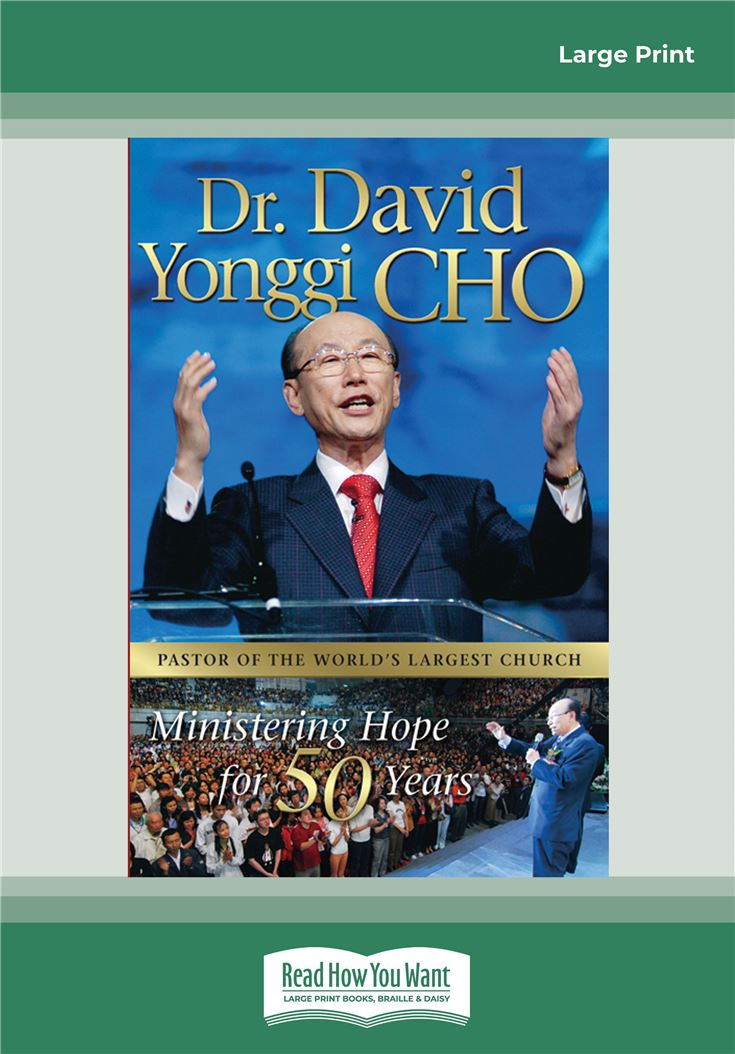 Dr. David Yonggi Cho, Ministering Hope for 50 Years