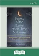Secrets of the Eternal Moon Phase Goddesses