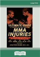 The Ultimate Guide to Preventing and Treating MMA Injuries