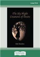 The Sly Night Creatures of Desire