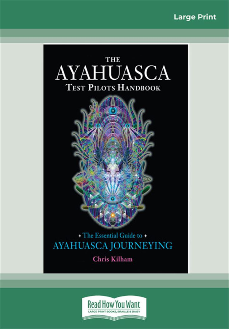 The Ayahuasca Test Pilot's Handbook