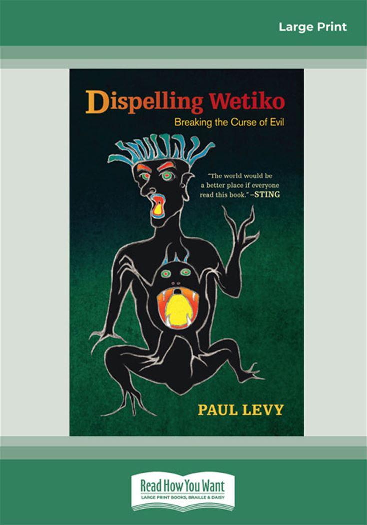 Dispelling Wetiko