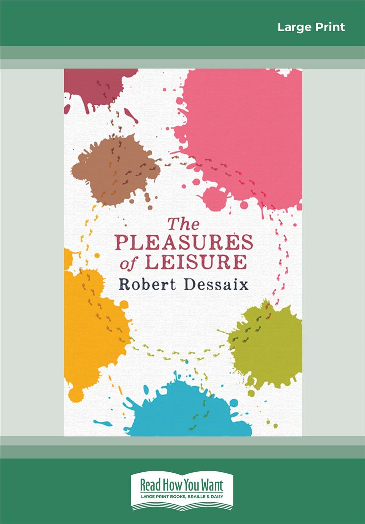 The Pleasures of Leisure