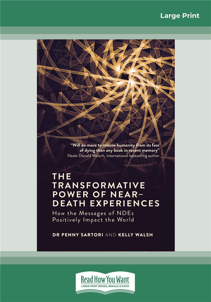 The Transformative Powers of Near Death Experiences
