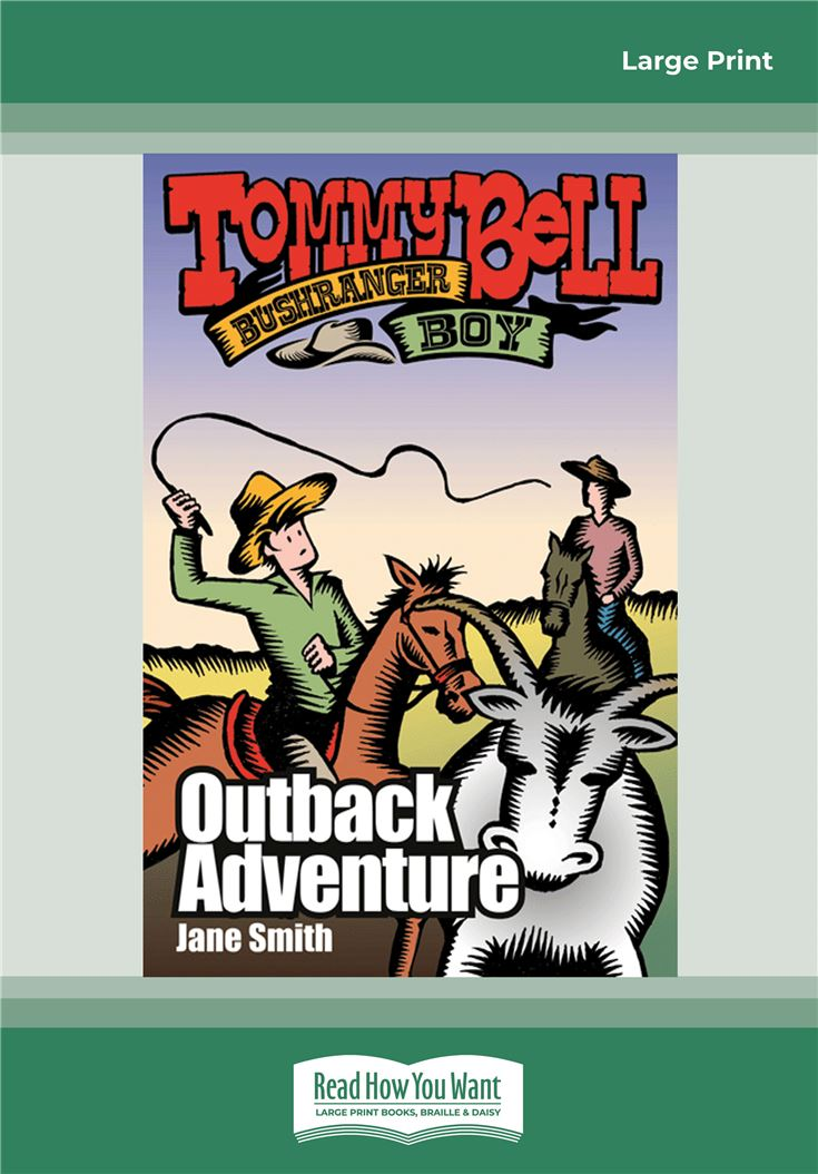 Tommy Bell Bushranger Boy: The Outback Adventure