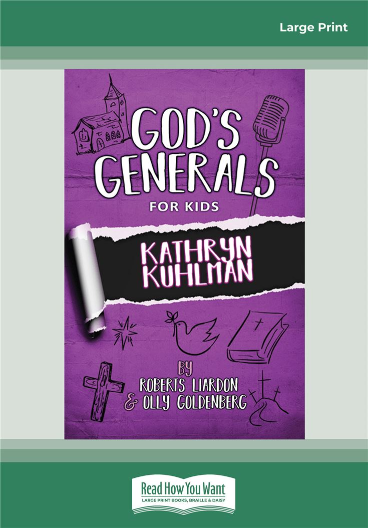 God's Generals For Kids: Kathryn Kuhlman